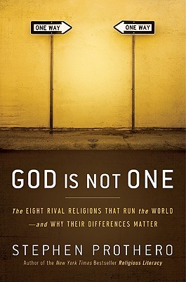 God Is Not One: The Eight Rival Religions That Run the World--And Why Their Differences Matter Cover Image