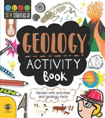 STEM Starters for Kids Geology Activity Book: Packed with Activities and Geology Facts Cover Image
