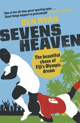 Sevens Heaven: The Beautiful Chaos of Fiji's Olympic Dream Cover Image