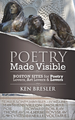 Poetry Made Visible: Boston Sites for Poetry Lovers, Art Lovers & Lovers Cover Image