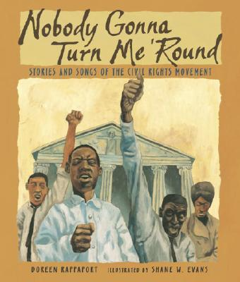 Nobody Gonna Turn Me 'Round: Stories and Songs of the Civil Rights Movement Cover Image