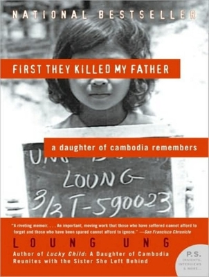 First They Killed My Father: A Daughter of Cambodia Remembers Cover Image