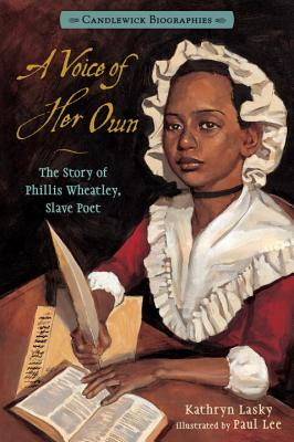 A Voice of Her Own: The Story of Phillis Wheatley, Slave Poet Cover Image