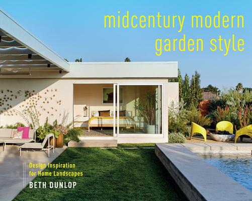 Midcentury Modern Garden Style: Design Inspiration for Home Landscapes Cover Image