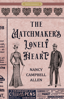 Cover for The Matchmaker's Lonely Heart (Proper Romance Victorian)