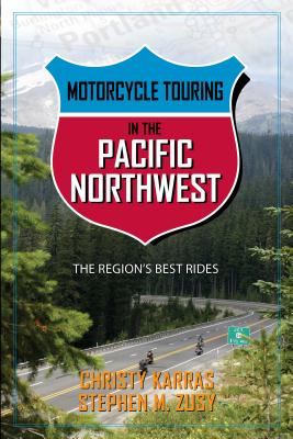 Motorcycle Touring in the Pacific Northwest: The Region's Best Rides Cover Image
