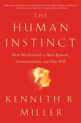 The Human Instinct: How We Evolved to Have Reason, Consciousness, and Free Will Cover Image