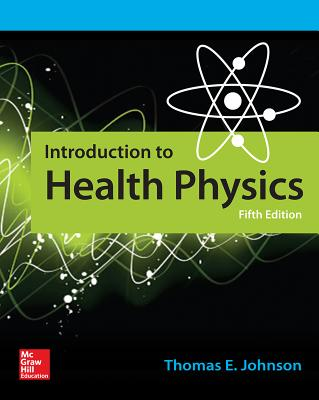 Introduction to Health Physics, Fifth Edition Cover Image