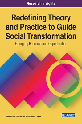 Redefining Theory and Practice to Guide Social Transformation: Emerging Research and Opportunities, 1 volume Cover Image