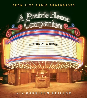 It's Only a Show: A Prairie Home Companion Cover Image