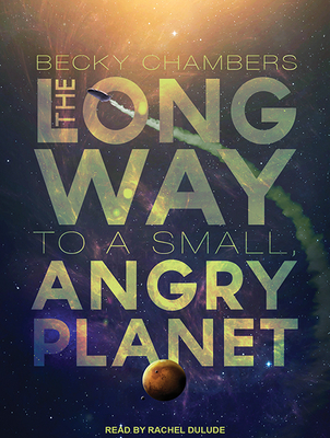 The Long Way to a Small, Angry Planet Cover Image