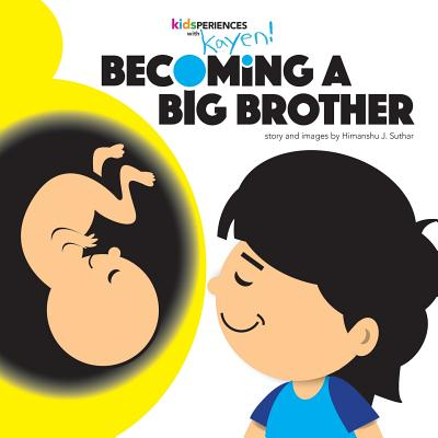 Becoming a Big Brother (Kidsperiences with Kayen #1) Cover Image