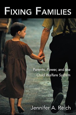 Fixing Families: Parents, Power, and the Child Welfare System (Perspectives on Gender) Cover Image