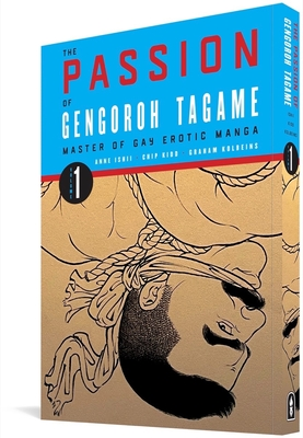 The Passion of Gengoroh Tagame: Master of Gay Erotic Manga Vol. 1 Cover Image