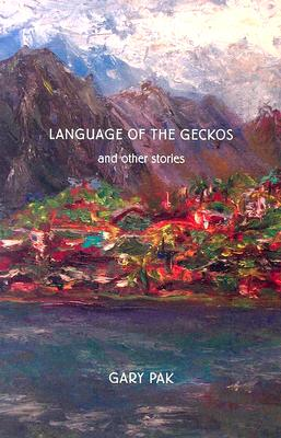 Language of the Geckos and Other Stories (Scott and Laurie Oki Series in Asian American Studies) Cover Image