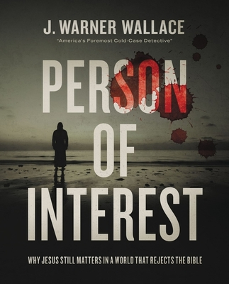 Person of Interest: Why Jesus Still Matters in a World That Rejects the Bible Cover Image