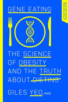 Gene Eating: The Science of Obesity and the Truth About Dieting Cover Image