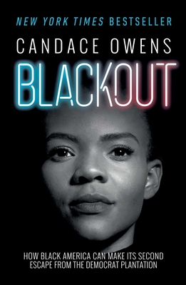Blackout: How Black America Can Make Its Second Escape from the Democrat Plantation Cover Image