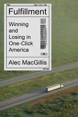 FULFILLMENT - By Alec MacGillis