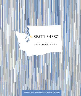 Seattleness: A Cultural Atlas Cover Image