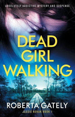 Dead Girl Walking: Absolutely addictive mystery and suspense Cover Image