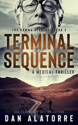 Terminal Sequence: The Gamma Sequence, Book 3: A MEDICAL THRILLER Cover Image