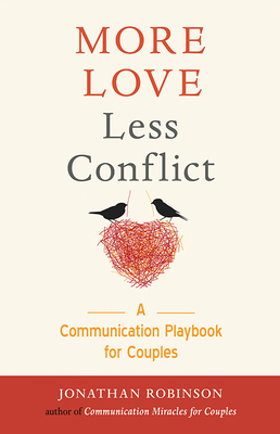 More Love Less Conflict: A Communication Playbook for Couples Cover Image