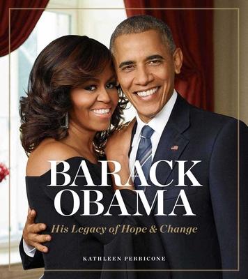 Barack Obama: His Legacy of Hope & Change Cover Image