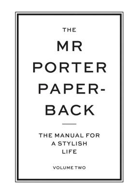 The Mr Porter Paperback: The Manual for a Stylish Life Cover Image