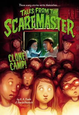 Cover for Clone Camp! (Tales from the Scaremaster #3)