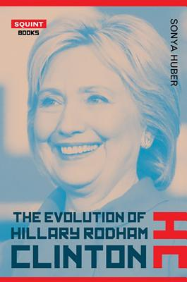 Cover for The Evolution of Hillary Rodham Clinton