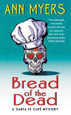 Bread of the Dead: A Santa Fe Cafe Mystery (Santa Fe Café Mystery) Cover Image