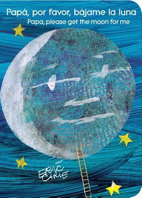Papá, por favor, bájame la luna (Papa, Please Get the Moon for Me) (The World of Eric Carle) Cover Image