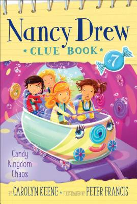 Candy Kingdom Chaos (Nancy Drew Clue Book #7) Cover Image