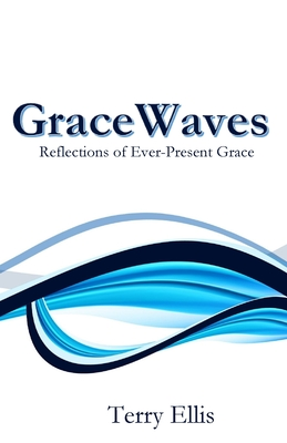 GraceWaves: Reflections of Ever-Present Grace Cover Image