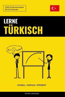 Lerne Türkisch - Schnell / Einfach / Effizient: 2000 Schlüsselvokabel Cover Image