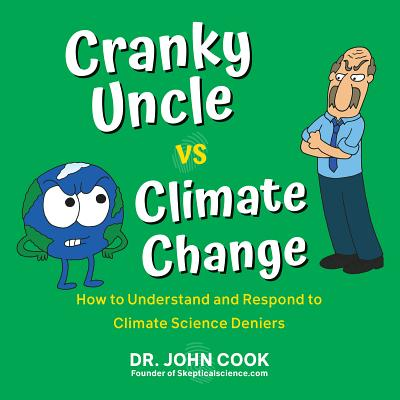 Cranky Uncle vs. Climate Change: How to Understand and Respond to Climate Science Deniers Cover Image