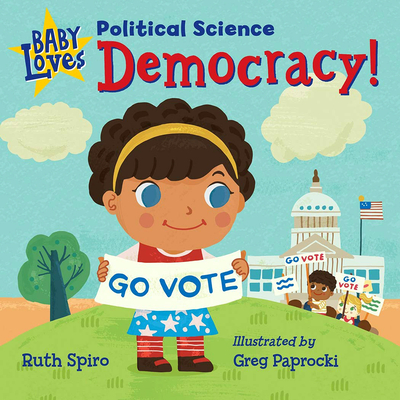 Baby Loves Political Science: Democracy! (Baby Loves Science) Cover Image