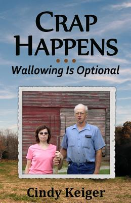 Crap Happens ... Wallowing Is Optional Cover Image