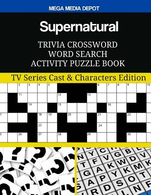 Supernatural Trivia Crossword Word Search Activity Puzzle Book: TV Series Cast & Characters Edition Cover Image