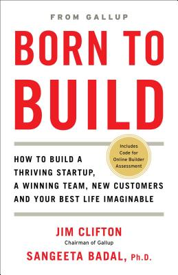 Born to Build: How to Build a Thriving Startup, a Winning Team, New Customers and Your Best Life Imaginable Cover Image