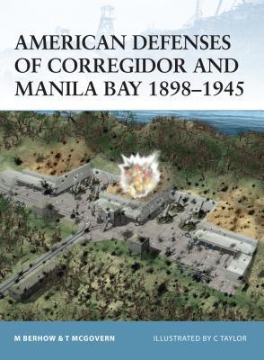American Defenses of Corregidor and Manila Bay 1898 1945 Cover