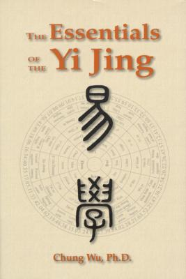 The Essentials of the Yi Jing Cover Image