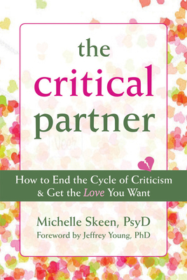 The Critical Partner: How to End the Cycle of Criticism & Get the Love You Want Cover Image