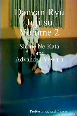 Danzan Ryu Jujitsu: Shime No Kata And Advanced Yawara Cover Image