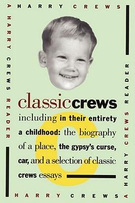 Classic Crews: A Harry Crews Reader Cover Image