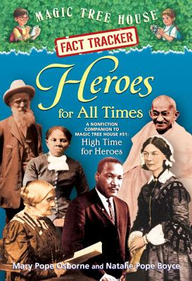 Heroes for All Times: A Nonfiction Companion to Magic Tree House #51: High Time for Heroes Cover Image
