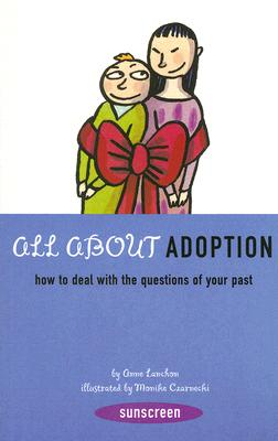 All About Adoption: How to Deal with the Questions of Your Past Cover Image