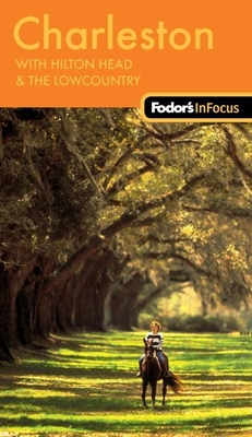 Fodor's In Focus Charleston: with Hilton Head & The Lowcountry Cover Image