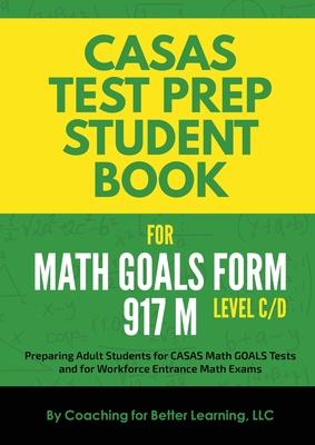CASAS Test Prep Student Book for Math GOALS Form 917 M Level C/D Cover Image